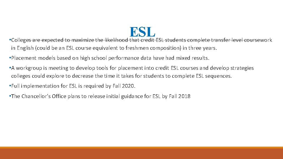 ESL • Colleges are expected to maximize the likelihood that credit ESL students complete