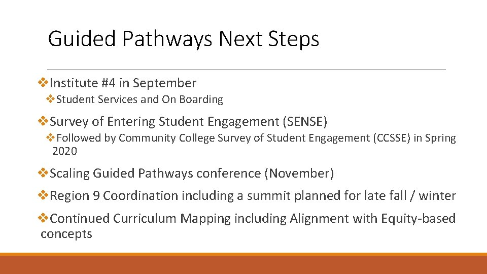 Guided Pathways Next Steps v. Institute #4 in September v. Student Services and On