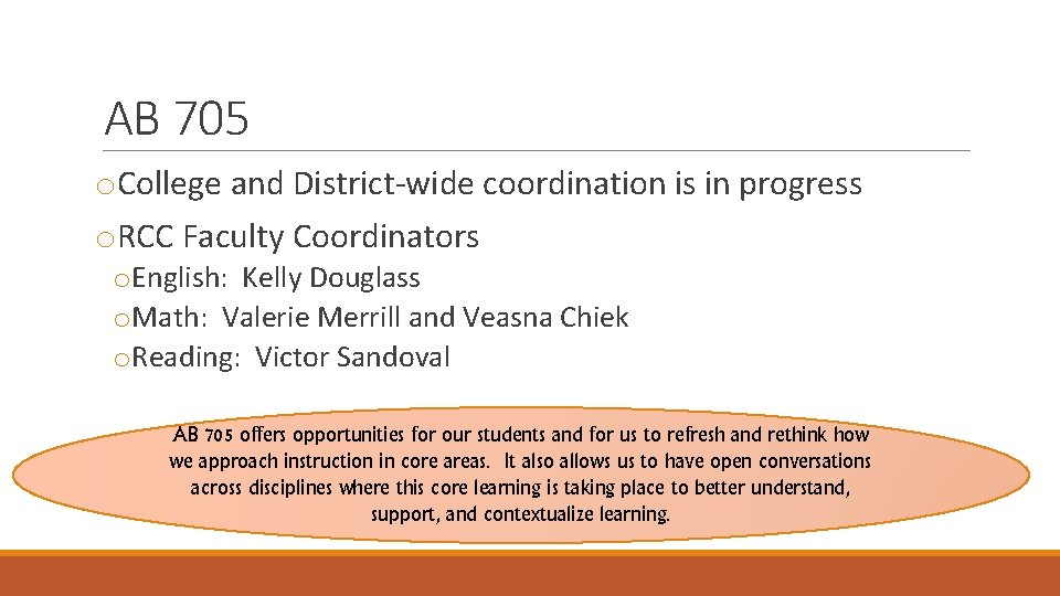 AB 705 o. College and District-wide coordination is in progress o. RCC Faculty Coordinators