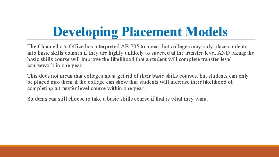 Developing Placement Models The Chancellor's Office has interpreted AB 705 to mean that colleges
