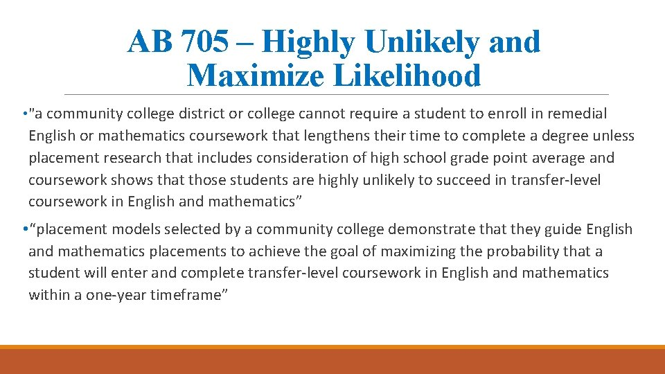 """AB 705 – Highly Unlikely and Maximize Likelihood • """"a community college district or"""