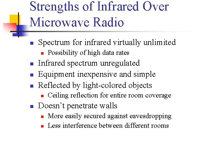 Strengths of Infrared Over Microwave Radio n Spectrum for infrared virtually unlimited n n