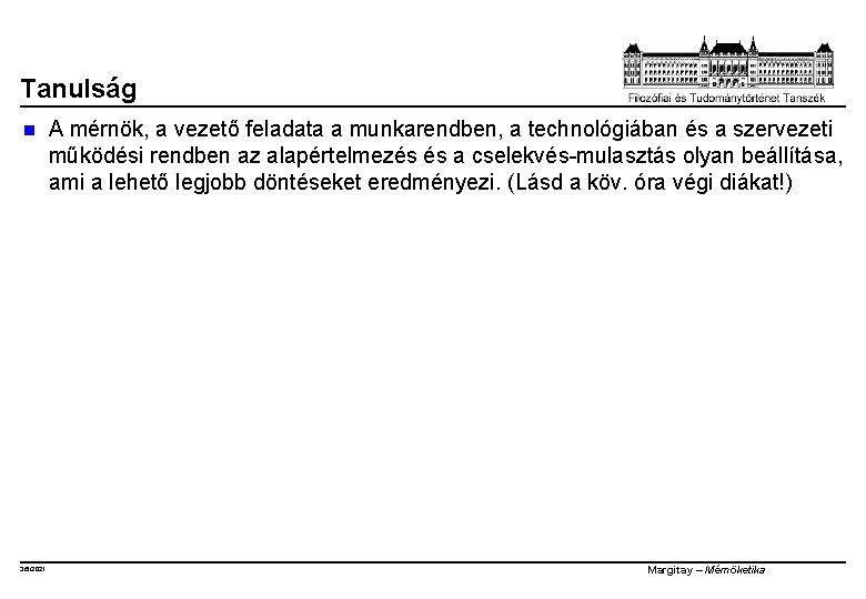 Tanulság n 3/5/2021 A mérnök, a vezető feladata a munkarendben, a technológiában és a
