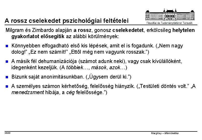 A rossz cselekedet pszichológiai feltételei Milgram és Zimbardo alapján a rossz, gonosz cselekedetet, erkölcsileg