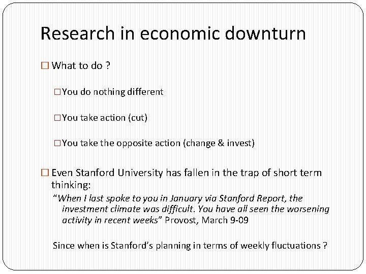 Research in economic downturn � What to do ? �You do nothing different �You