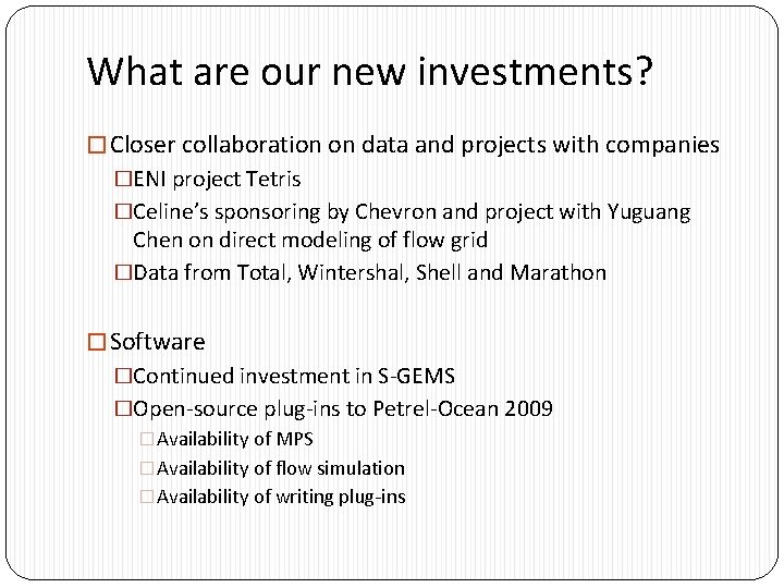 What are our new investments? � Closer collaboration on data and projects with companies