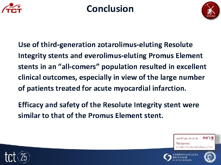 Conclusion Use of third-generation zotarolimus-eluting Resolute Integrity stents and everolimus-eluting Promus Element stents in