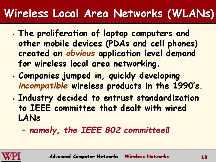 Wireless Local Area Networks (WLANs) § § § The proliferation of laptop computers and