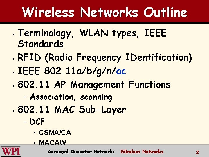 Wireless Networks Outline Terminology, WLAN types, IEEE Standards § RFID (Radio Frequency IDentification )