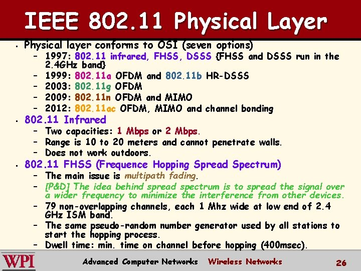 IEEE 802. 11 Physical Layer § Physical layer conforms to OSI (seven options) §