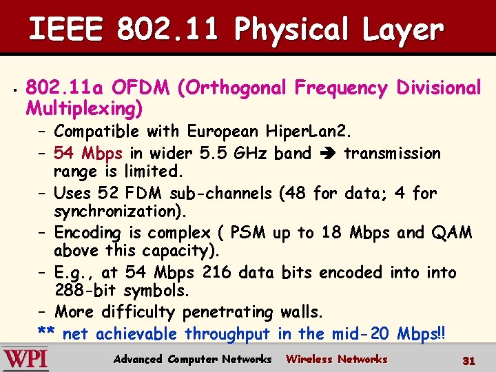 IEEE 802. 11 Physical Layer § 802. 11 a OFDM (Orthogonal Frequency Divisional Multiplexing)
