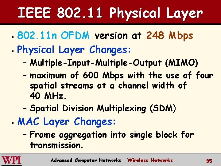 IEEE 802. 11 Physical Layer 802. 11 n OFDM version at 248 Mbps §