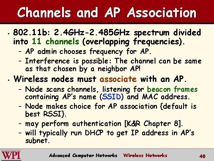 Channels and AP Association § 802. 11 b: 2. 4 GHz-2. 485 GHz spectrum