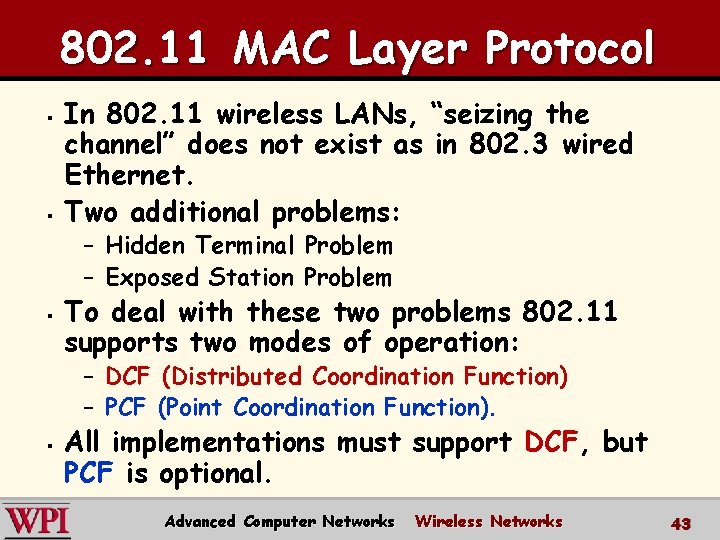 """802. 11 MAC Layer Protocol § § In 802. 11 wireless LANs, """"seizing the"""
