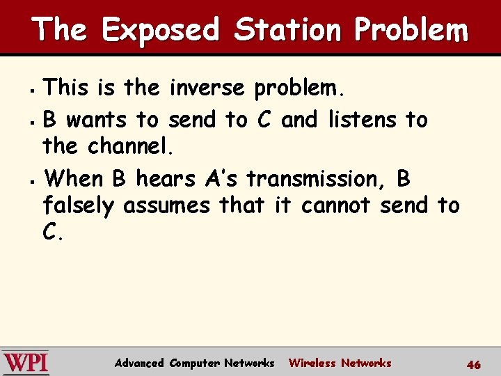The Exposed Station Problem This is the inverse problem. § B wants to send
