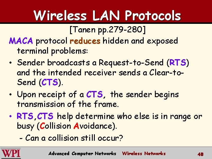 Wireless LAN Protocols [Tanen pp. 279 -280] MACA protocol reduces hidden and exposed terminal