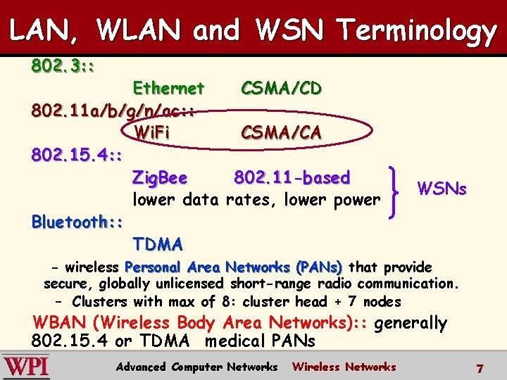 LAN, WLAN and WSN Terminology 802. 3: : Ethernet CSMA/CD 802. 11 a/b/g/n/ac: :