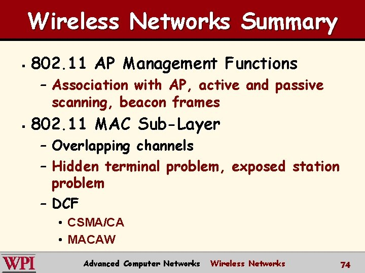 Wireless Networks Summary § 802. 11 AP Management Functions – Association with AP, active