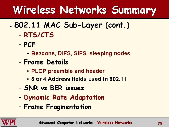 Wireless Networks Summary § 802. 11 MAC Sub-Layer (cont. ) – RTS/CTS – PCF