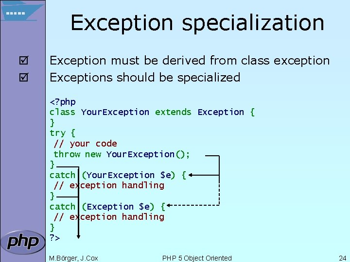 Exception specialization þ þ Exception must be derived from class exception Exceptions should be