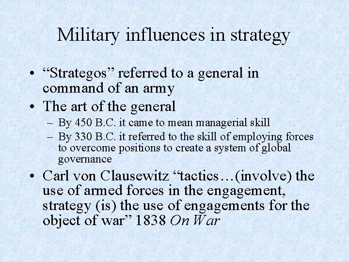 """Military influences in strategy • """"Strategos"""" referred to a general in command of an"""