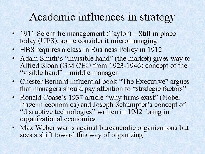 Academic influences in strategy • 1911 Scientific management (Taylor) – Still in place today