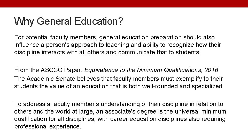 Why General Education? For potential faculty members, general education preparation should also influence a