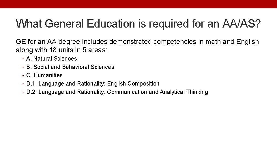 What General Education is required for an AA/AS? GE for an AA degree includes