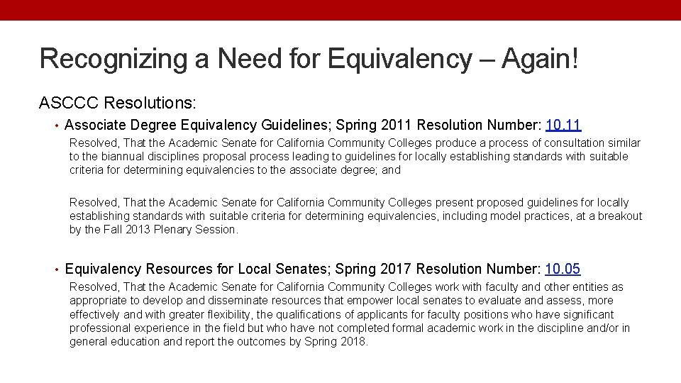 Recognizing a Need for Equivalency – Again! ASCCC Resolutions: • Associate Degree Equivalency Guidelines;