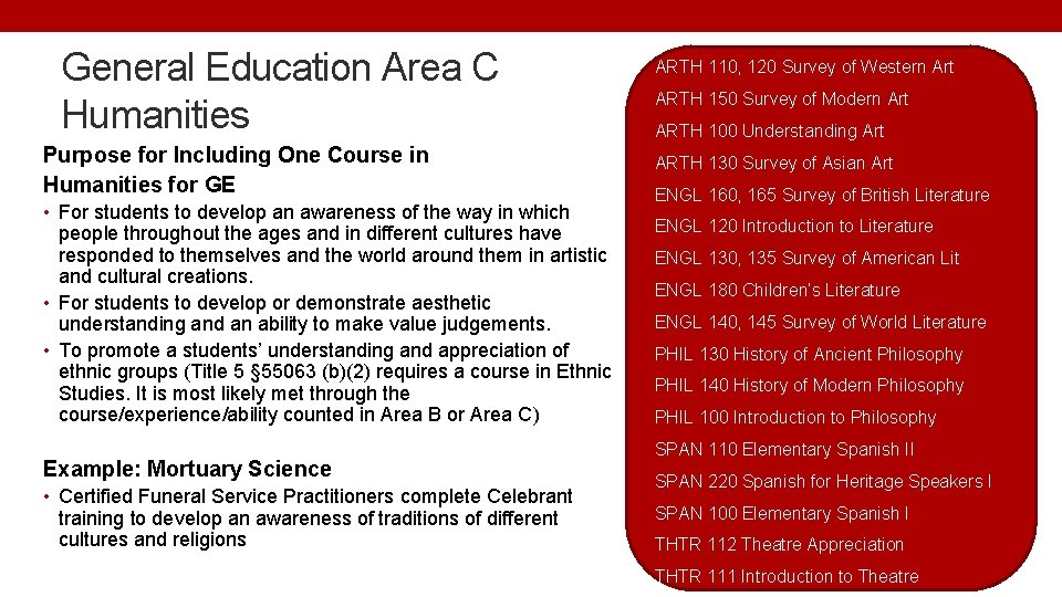 General Education Area C Humanities Purpose for Including One Course in Humanities for GE