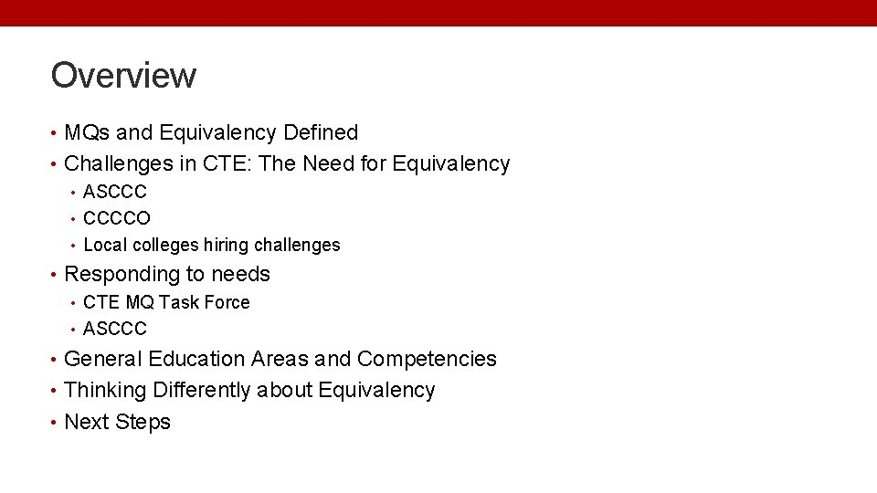 Overview • MQs and Equivalency Defined • Challenges in CTE: The Need for Equivalency