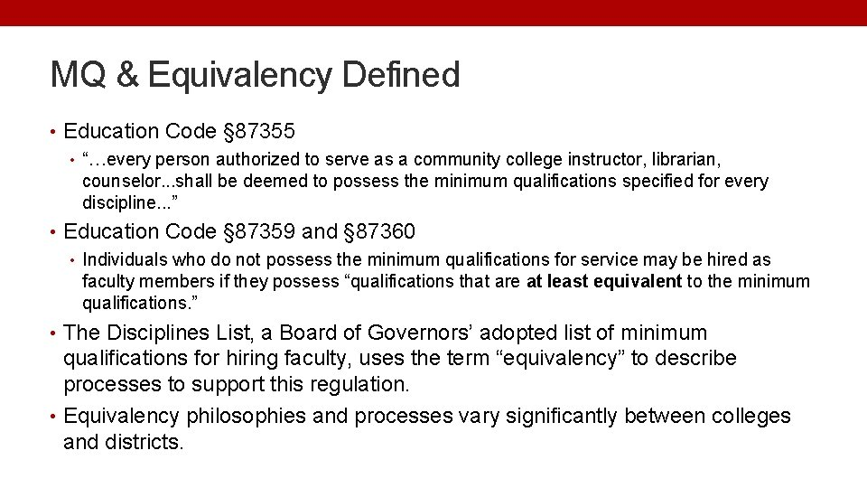 """MQ & Equivalency Defined • Education Code § 87355 • """"…every person authorized to"""
