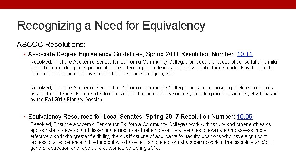 Recognizing a Need for Equivalency ASCCC Resolutions: • Associate Degree Equivalency Guidelines; Spring 2011