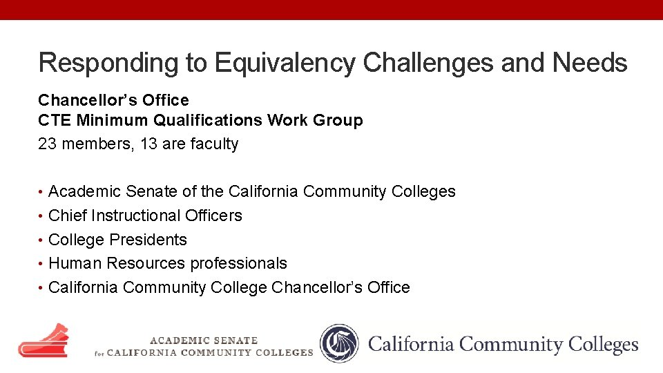 Responding to Equivalency Challenges and Needs Chancellor's Office CTE Minimum Qualifications Work Group 23