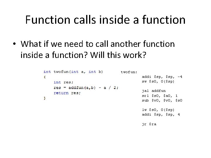 Function calls inside a function • What if we need to call another function
