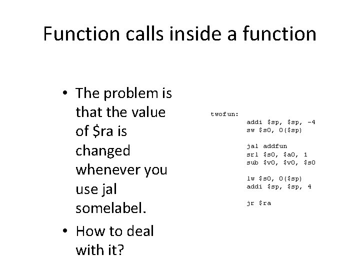 Function calls inside a function • The problem is that the value of $ra