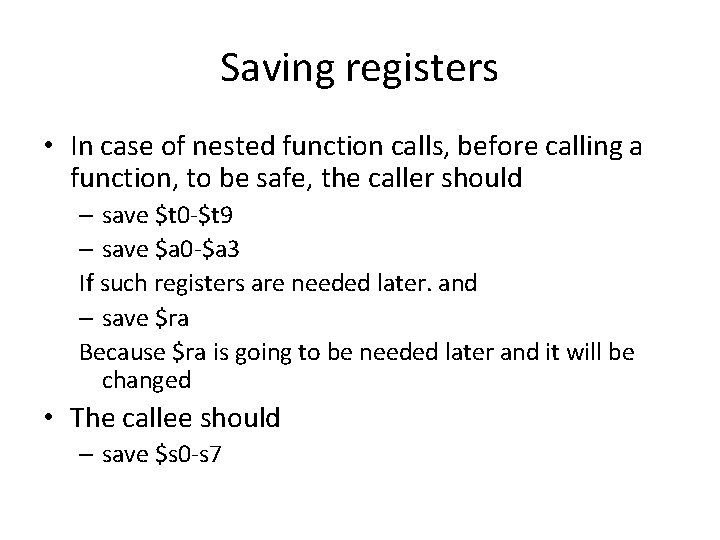 Saving registers • In case of nested function calls, before calling a function, to