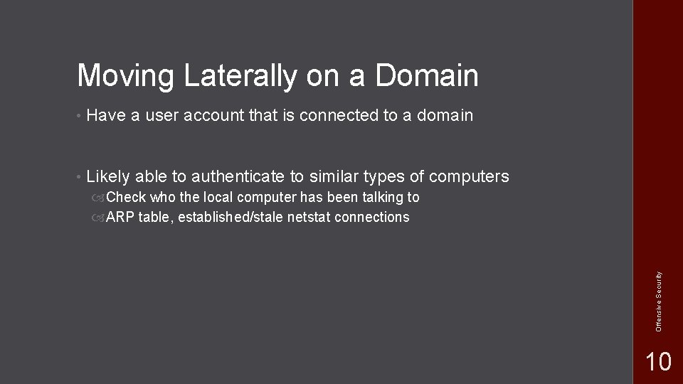 Moving Laterally on a Domain • Have a user account that is connected to