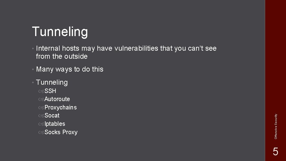 • Internal hosts may have vulnerabilities that you can't see from the outside