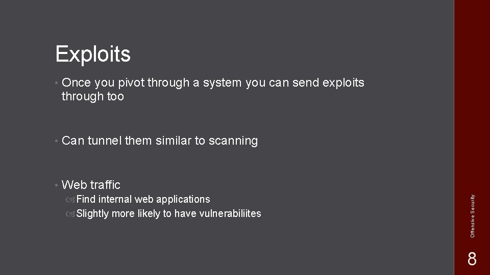 • Once you pivot through a system you can send exploits through too