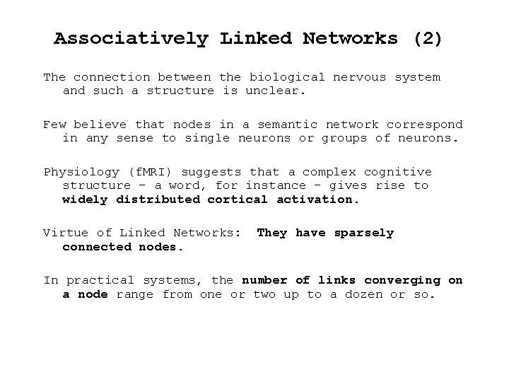 Associatively Linked Networks (2) The connection between the biological nervous system and such a