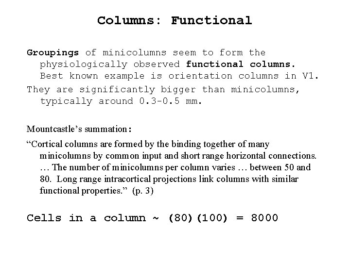 Columns: Functional Groupings of minicolumns seem to form the physiologically observed functional columns. Best
