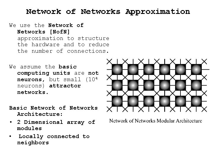 Network of Networks Approximation We use the Network of Networks [Nof. N] approximation to