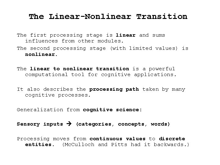 The Linear-Nonlinear Transition The first processing stage is linear and sums influences from other