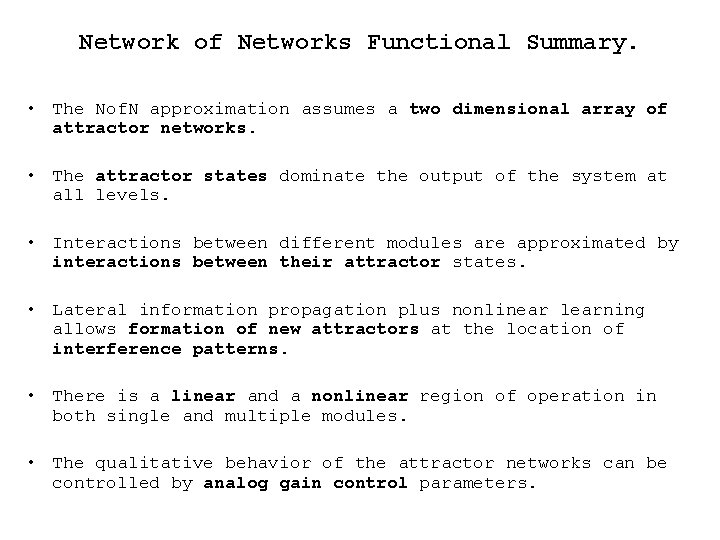 Network of Networks Functional Summary. • The Nof. N approximation assumes a two dimensional