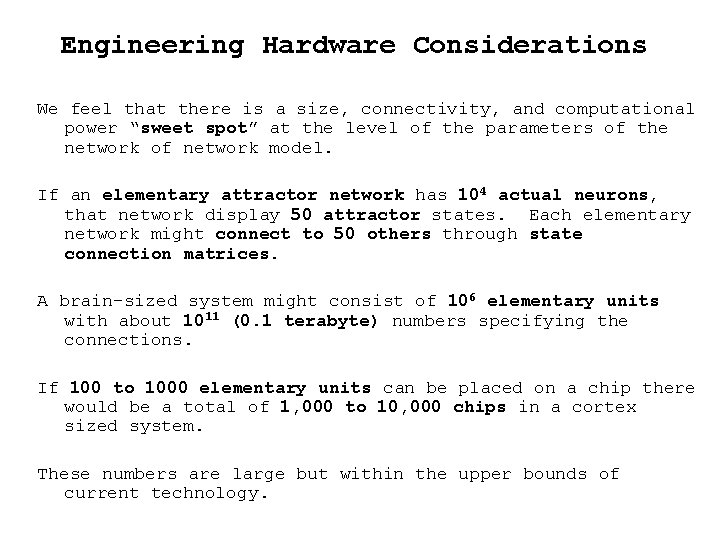 Engineering Hardware Considerations We feel that there is a size, connectivity, and computational power