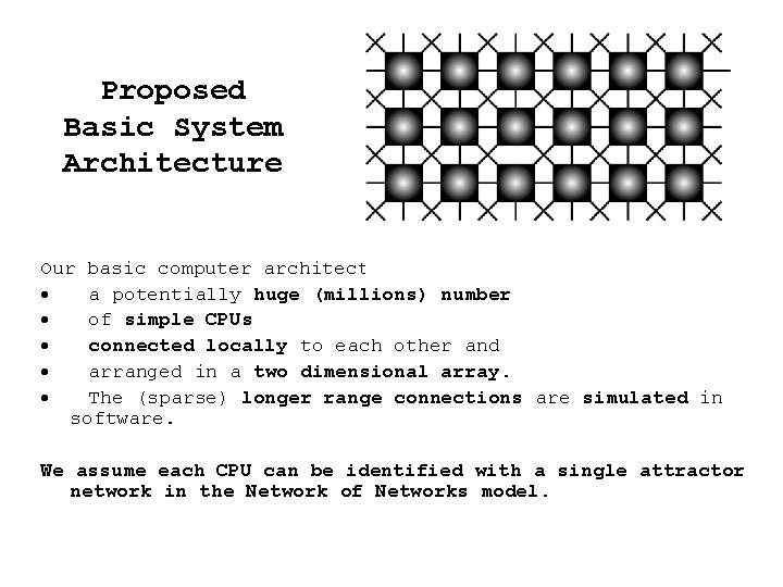 Proposed Basic System Architecture Our basic computer architecture consists of · a potentially huge