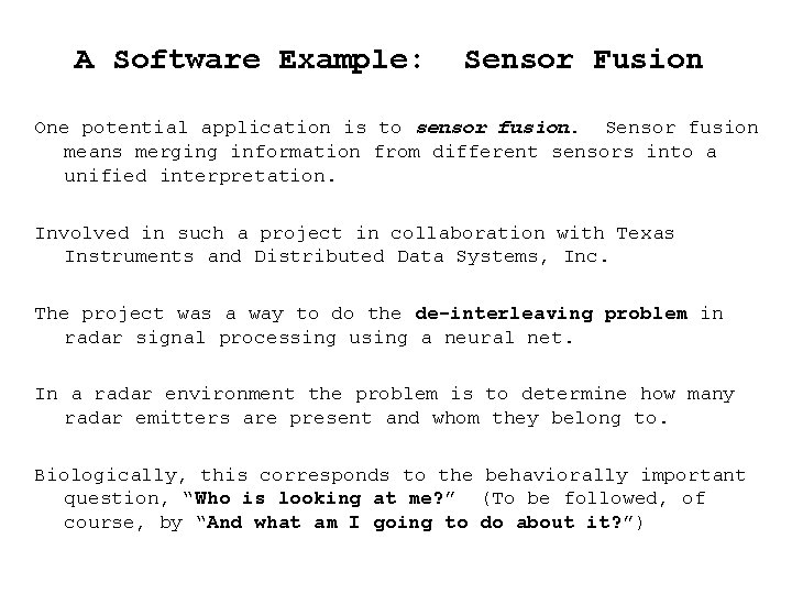A Software Example: Sensor Fusion One potential application is to sensor fusion. Sensor fusion