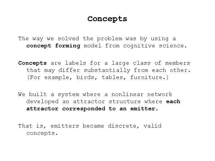 Concepts The way we solved the problem was by using a concept forming model