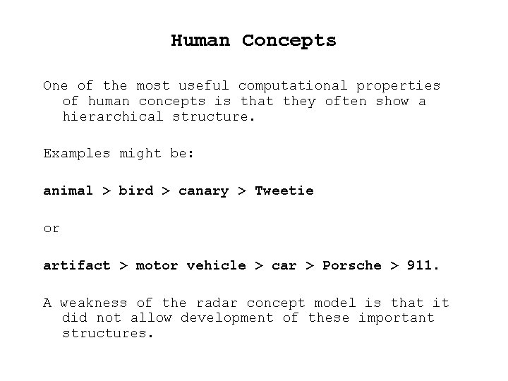 Human Concepts One of the most useful computational properties of human concepts is that